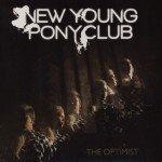 New Young Pony Club || The Optimist