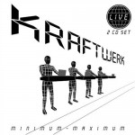 Kraftwerk || Minimum - Maximum