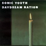 Sonic Youth || Daydream Nation